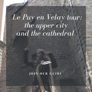 Guided tours Le Puy en Velay